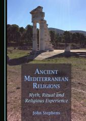Ancient Mediterranean Religions: Myth, Ritual and Religious Experience