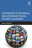 Technology in the Middle and Secondary Social Studies Classroom PDF