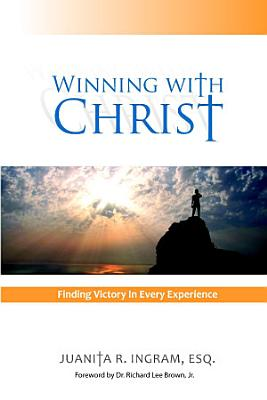 Winning with Christ  Finding the Victory in Every Experience