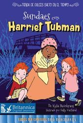 Sundaes con Harriet Tubman