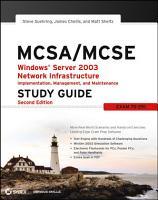 MCSA MCSE  Windows Server 2003 Network Infrastructure Implementation  Management  and Maintenance Study Guide PDF