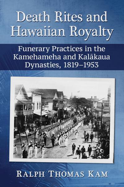 Death Rites And Hawaiian Royalty