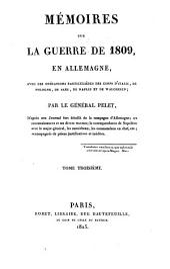 Mémoires sur la guerre de 1809: en Allemagne, avec les opérations particulières des corps d'Italie, de Pologne, de Saxe, de Naples et de Walcheren, Volume3