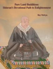 Pure Land Buddhism: Shinran's Devotional Path to Enlightenment
