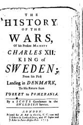 The History of the Wars  of His Present Majesty Charles XII   King of Sweden PDF