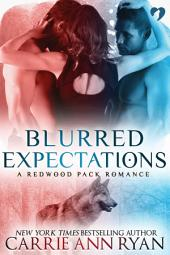 Blurred Expectations: (A Paranormal Shifter Redwood Pack Romance)