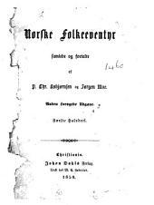Norske Folkeeventyr, saml. og fortalte af P.C. Asbjørnsen og J. Moe. 2en forøgede Udg. Halvdeel 1