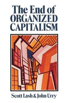The End of Organized Capitalism PDF