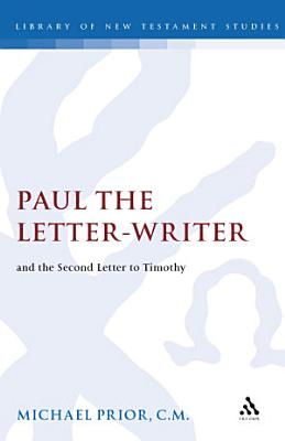 Paul the Letter writer and the Second Letter to Timothy