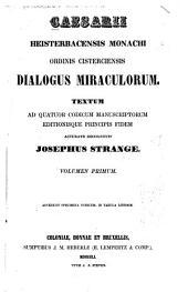 Dialogus miraculorum: Textum ad quatuor codicum manuscriptorum editionisque principis fidem accurate recognovit Josephus Strange ...