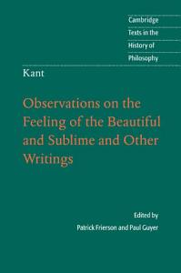 Kant  Observations on the Feeling of the Beautiful and Sublime and Other Writings Book