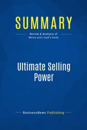 Summary: Ultimate Selling Power: Review and Analysis of Moine and Lloyd's Book