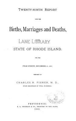 Report relating to the registry and return of births  marriages and deaths and of divorce in the state of Rhode Island  1881 PDF