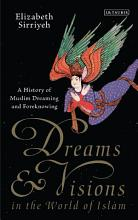 Dreams and Visions in the World of Islam PDF