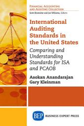 International Auditing Standards in the United States: Comparing and Understanding Standards for ISA and PCAOB