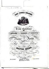 Les trois graces: 3 cavatines de Bellini, Rossini, Donizetti ; variées pour le piano-forte ; op. 68, Volume 1