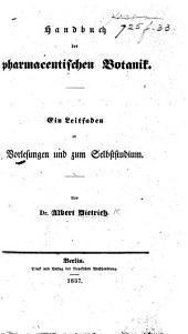 Handbuch der pharmaceutischen Botanik: ein Leitfaden zu Vorlesungen und zum Selbststudium