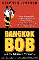 Bangkok Bob and the Missing Mormon