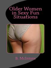 Older Women in Sexy Fun Situations