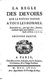 La Regle Des Devoirs Que La Nature Inspire A Tous Les Hommes: Volume2