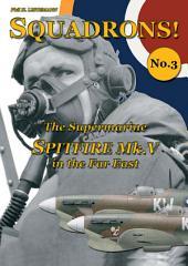 The Supermarine Spitfre V in the Far East