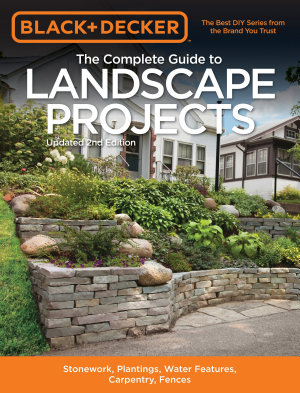 Black   Decker The Complete Guide to Landscape Projects  2nd Edition