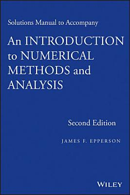 Solutions Manual to accompany An Introduction to Numerical Methods and Analysis PDF