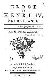 Eloge de Henri IV, roi de France