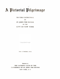 A Pictorial Pilgrimage to the Cathedral of St  John the Divine in the City of New York PDF