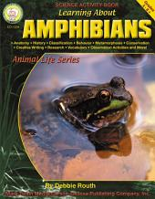 Learning About Amphibians, Grades 4 - 8
