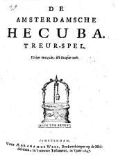 De Amsterdamsche Hecuba. Treur-spel: Volume 1