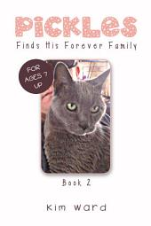 Pickles Finds His Forever Family: Book 2