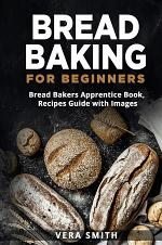 Bread Baking and Air Fryer Cookbook for Beginners (2 Books in 1)