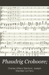 Phaudrig Crohoore: An Irish Ballad for Chorus and Orchestra : Op. 62