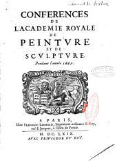 Conferences de l'Academie royale de peintvre et de scvlptvre: Pendant l'année 1667