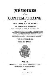 Mémoires d'une contemporaine: ou souvenirs d'une femme sur les principaux personnages de la république, du consulat, de l'empire, etc, Volume5