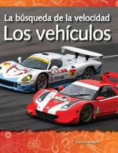 La busqueda de la velocidad: Los vehiculos / The Quest for Speed: Vehicles: Forces and Motion