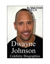 Celebrity Biographies - The Amazing Life Of Dwayne Johnson - Famous Stars