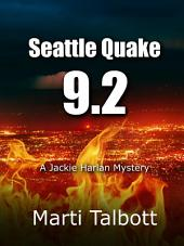 Seattle Quake 9.2 Book 1: A Jackie Harlan Mystery