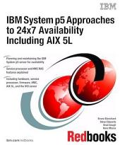 IBM System p5 Approaches to 24x7 Availability Including AIX 5L