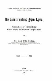 Die Schutzimpfung gegen Lyssa: Versuche zur Herstellung eines nicht infektiösen Impfstoffes