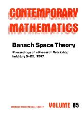 Banach Space Theory: Proceedings of a Research Workshop Held July 5-25, 1987, with Support from the National Science Foundation