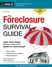 The Foreclosure Survival Guide: Keep Your House or Walk Away With Money in Your Pocket, Edition 5