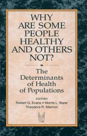 Why are Some People Healthy and Others Not?: The Determinants of the Health of Populations