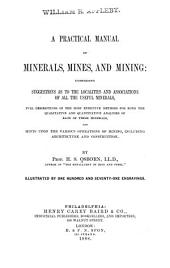 A Practical Manual of Minerals, Mines and Mining