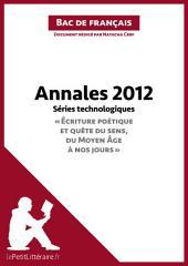 Bac de français 2012 - Annales Séries technologiques (Corrigé): Réussir le bac de français