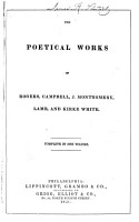 The Poetical Works of Rogers  Campbell  J  Montgomery  Lamb  and Kirke White   Complete in One Volume PDF