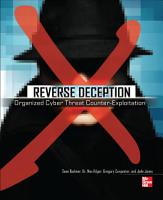 Reverse Deception  Organized Cyber Threat Counter Exploitation PDF