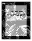 Suited for spacewalking a teacher's guide with activities for technology education, mathematics, and science.