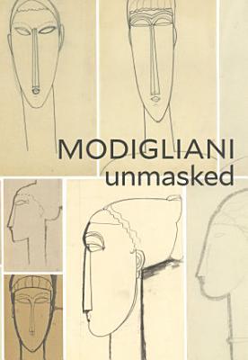 Modigliani Unmasked PDF
